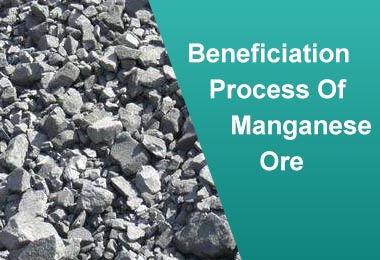 Manganese Ore Beneficiation Technology And Beneficiation Technology