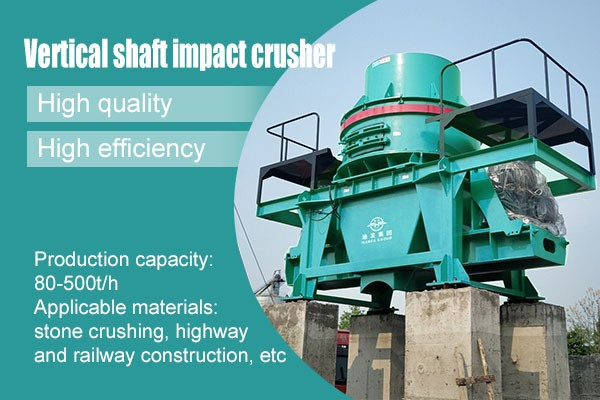 What Is A Vertical Shaft Impact Crusher? What Are The Characteristics